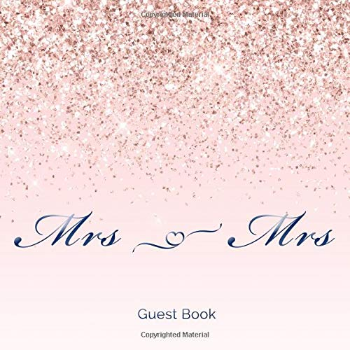 Mrs & Mrs Guest Book: Fun Wedding Guest Book, Hand Drawn Designs, Pastel Pink Watercolor Rose Imprint Design, For Family Friends To Write In Messages Good Wishes And Comments Selfie Drawings