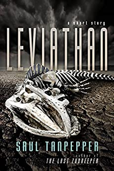 Leviathan: A Short Story About the End of the World by [Saul Tanpepper]
