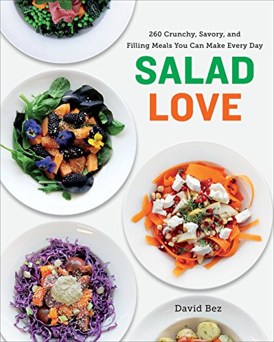 Salad Love: Crunchy, Savory, and Filling Meals You Can Make Every Day: A Cookbook