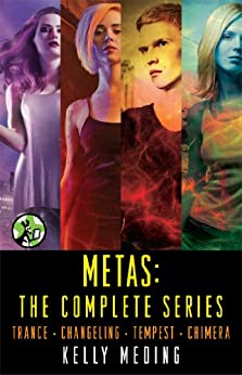 Metas: The Complete Series: Trance, Changeling, Tempest, Chimera by [Kelly Meding]