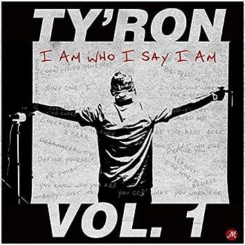 I Am Who I Say I Am, Vol. 1