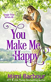 You Make Me Happy (Single Titles Series Book 6) by [Mimi Barbour]