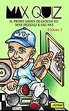 Max Quiz: Il primo libro di giochi su Max Pezzali e gli 883 - Volume 1...