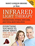 Infrared Light Therapy: For Recovery, Fitness, Skin Care And Total-body Wellness