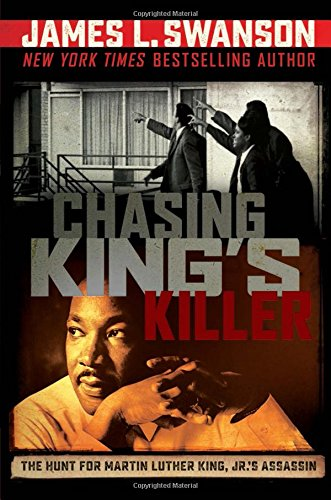 Download Chasing King's Killer: The Hunt for Martin Luther King, Jr.'s Assassin 0545723337