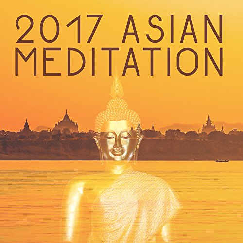 2017 Asian Meditation – Traditional Chinese Music for Relaxation, Healing, Chakra Balancing, Training Yoga, Zen Music, Inner Harmony, Chinese Meditation