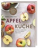 Apfelküche: Vom Baum auf den Tisch – über 70 herzhafte & süße Rezepte. Von den Autoren von 'Das Backstübchen'