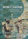 Mondes en guerre - Tome 1, De la préhistoire au Moyen Age