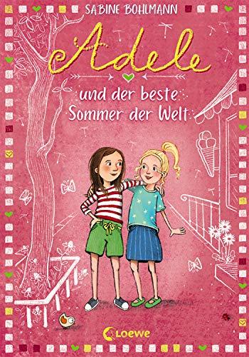 Adele und der beste Sommer der Welt: Kinderbuch zum Vorlesen und Selberlesen - Für Mädchen und Jungen ab 8 Jahre