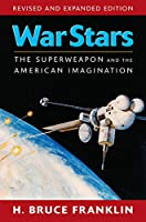 War Stars: The Superweapon and the American Imagination