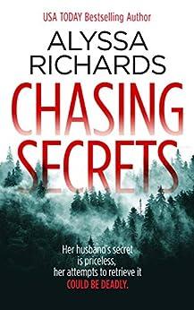 Chasing Secrets: A Romantic Suspense Thriller by [Alyssa Richards]
