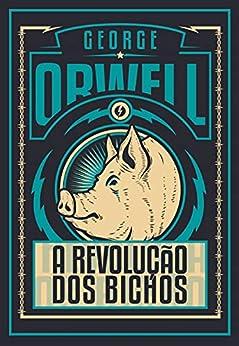 A revolução dos bichos - Edição de Luxo por [George  Orwell, Renan  Bernardo]