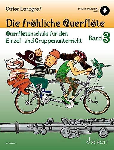 Die fröhliche Querflöte: Querflötenschule für den Einzel- und Gruppenunterricht. Band 3. Flöte. Ausgabe mit Online-Audiodatei.