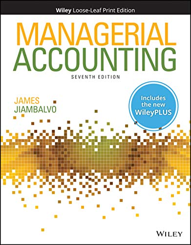Compare Textbook Prices for Managerial Accounting, WileyPLUS NextGen Card with Loose-leaf Set 7 Edition ISBN 9781119607243 by Jiambalvo, James