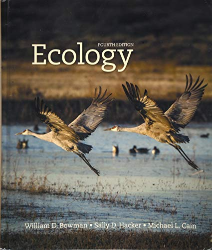 Compare Textbook Prices for Ecology 4 Edition ISBN 9781605356181 by Bowman, William D.,Hacker, Sally D.,Cain, Michael L.