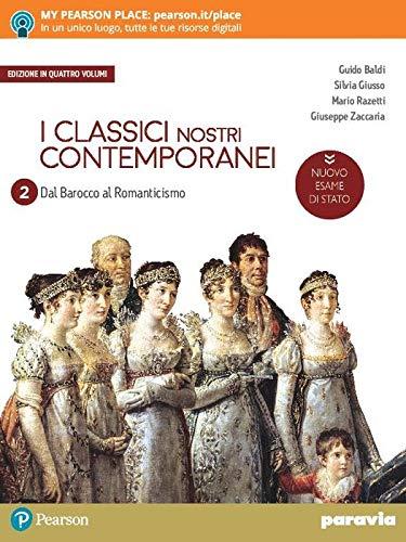 I classici nostri contemporanei. Nuovo esame di Stato. Per le Scuole superiori. Con e-book. Con espansione online (Vol. 2/4)