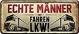 Echte Männer Fahren LKW Trucker 28x12 cm Deko Spruch