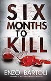 Six Months to Kill - Enzo Bartoli