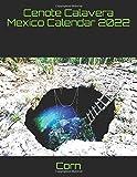 Cenote Calavera Mexico Calendar 2022