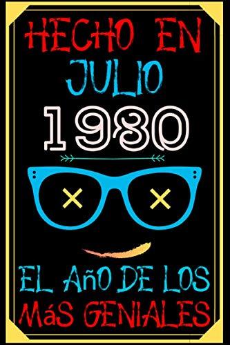 Hecho en Julio 1980 el Año De Los Más Geniales: Regalo Para 40 Años | Cumpleaños Libro Para 1980 Años | 40 Años Cumpleaños Hombre - Mujer Regalos ... DIARIO - CUADERNO DE NOTAS - APUNTES O AGENDA