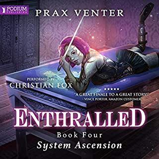 System Ascension     Enthralled, Book 4              Auteur(s):                                                                                                                                 Prax Venter                               Narrateur(s):                                                                                                                                 Christian Fox                      Durée: 11 h et 31 min     2 évaluations     Au global 5,0