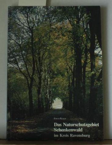 Das Naturschutzgebiet Schenkenwald im Kreis Ravensburg: Der grösste historische Laubwaldkomplex im südlichen Oberschwaben
