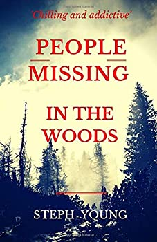 PEOPLE MISSING IN THE WOODS  People are disappearing in the Woods True Stories of Unexplained Disappearances Unexplained Mysteries