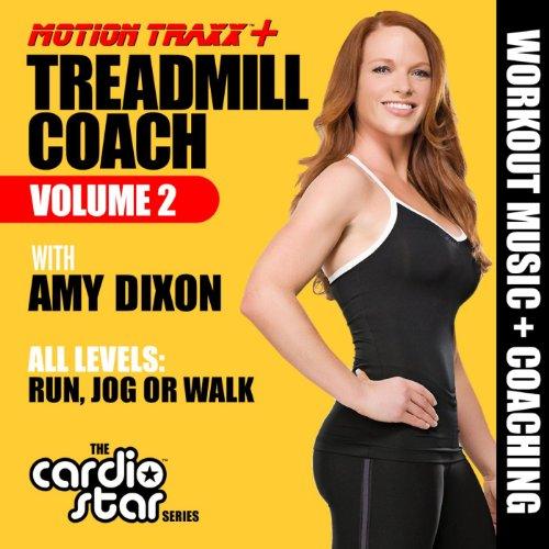 Treadmill Coach, Vol. 2 - Workout Music Plus Coaching by Amy Dixon