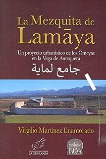 La mezquita de Lamaya. Un proyecto urbanístico de los Omeyas en la Vega de Antequera