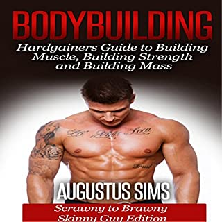 Bodybuilding: Hardgainers Guide to Building Muscle, Building Strength and Building Mass - Scrawny to Brawny Skinny Guys Edition (BONUS Bodybuilding Workout, Bodybuilding Diet, Bodybuilding Cookbook) cover art