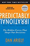 Predictably Irrational: The Hidden Forces That Shape Our Decisions (Harper Perennial)