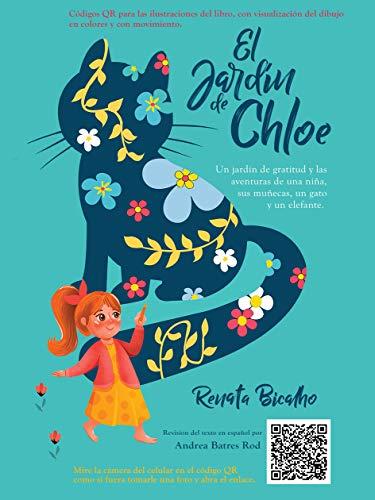 El Jardín de Chloe: Un jardín de gratitud y las aventuras de una niña, sus muñecas, un gato y un elefante.