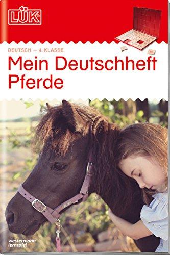 LÜK-Übungshefte: LÜK: 4. Klasse - Deutsch: Mein Deutschheft Pferde