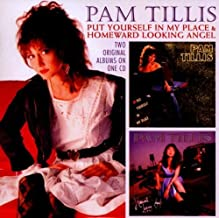 Put Yourself in My Place / Homeward Looking Angel by Pam Tillis (2011-07-05)