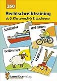 Rechtschreibtraining ab 5. Klasse und für Erwachsene, A5- Heft (Deutsch: Rechtschreiben und Diktate, Band 260)