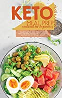 Keto Meal Prep Cookbook For Beginners: 50 Ketogenic Diet Recipes for Busy People To Keep A Ketogenic Diet Lifestyle On A Budget