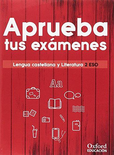 Aprueba tus exámenes. Lengua castellana y Literatura 2.º ESO