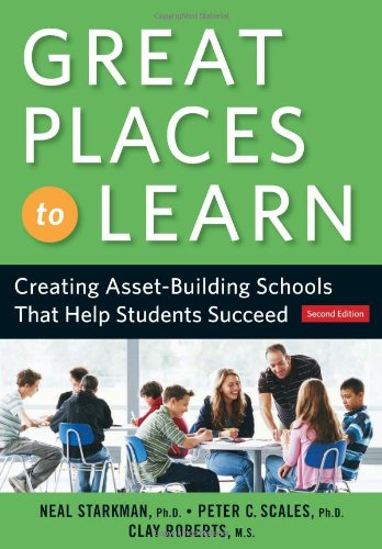 Great Places to Learn: Creating Asset-Building Schools that Help Students Succeed