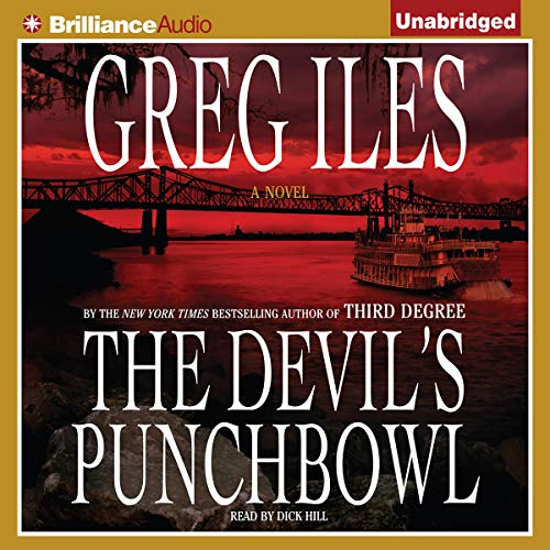 The Devil's Punchbowl                   Written by:                                                                                                                                 Greg Iles                               Narrated by:                                                                                                                                 Dick Hill                      Length: 23 hrs and 58 mins     4 ratings     Overall 4.3