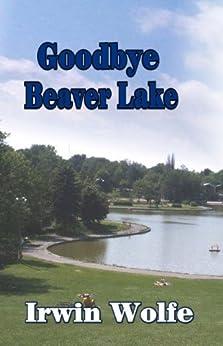 Goodbye Beaver Lake by [Irwin Wolfe]