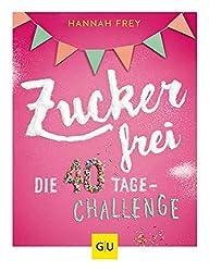 Zuckerfrei - die 40 Tages Challenge