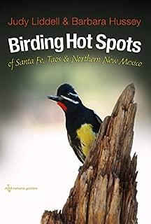 Birding Hotspots of Santa Fe, Taos, and Northern New Mexico (W. L. Moody Jr. Natural History Series) by Judith Liddell (2015-05-30)