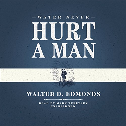 Water Never Hurt a Man audiobook cover art