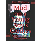 Mud on a Young Boy's Clothes: Growing up in a Welsh town