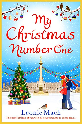 My Christmas Number One: The perfect uplifting festive romance for 2020 by [Leonie Mack]