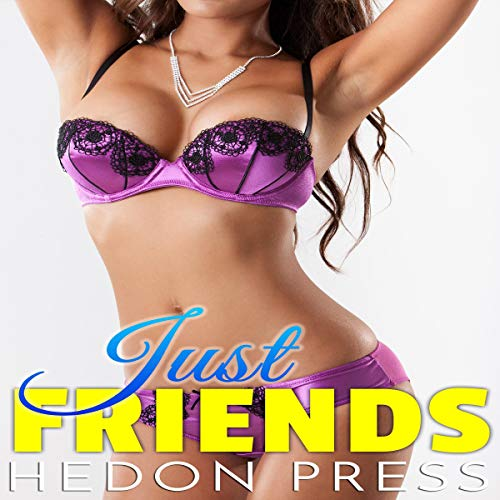 Just Friends                   By:                                                                                                                                 Hedon Press                               Narrated by:                                                                                                                                 Ruby Rivers                      Length: 17 mins     Not rated yet     Overall 0.0