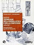 Nuovo tecnologie della modellistica e della confezione. Per gli Ist. professionali per l'i...