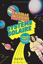 La folle histoire du système solaire de Florence Porcel