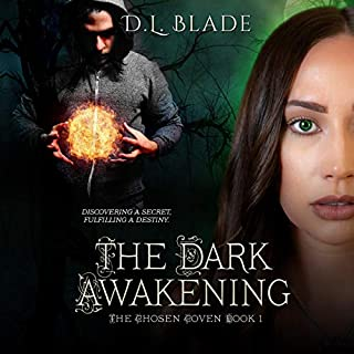 The Dark Awakening     The Chosen Coven, Book 1              By:                                                                                                                                 D.L. Blade                               Narrated by:                                                                                                                                 Sydnee Fullmer                      Length: 6 hrs and 25 mins     8 ratings     Overall 4.5