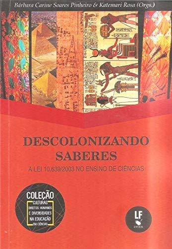 Descolonizando Saberes: a lei 10.639/2003 no Ensino de Ciências